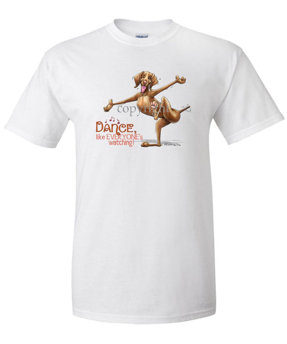 Vizsla - Dance Like Everyones Watching - T-Shirt
