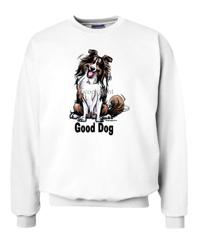 Shetland Sheepdog - Good Dog - Sweatshirt