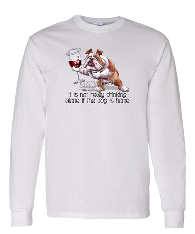 Bulldog - It's Not Drinking Alone - Long Sleeve T-Shirt