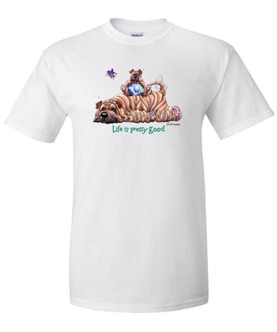 Shar Pei - Life Is Pretty Good - T-Shirt