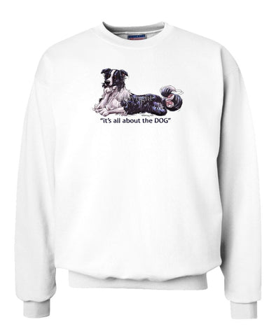 Border Collie - All About The Dog - Sweatshirt