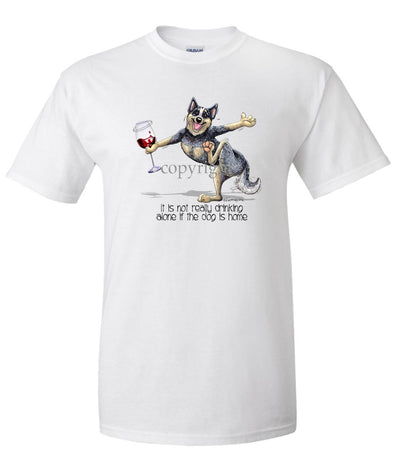 Australian Cattle Dog - It's Drinking Alone 2 - T-Shirt
