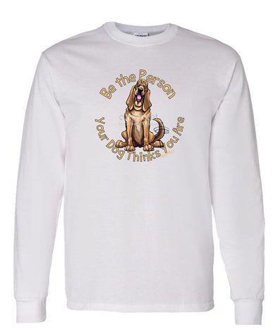 Bloodhound - Be The Person - Long Sleeve T-Shirt