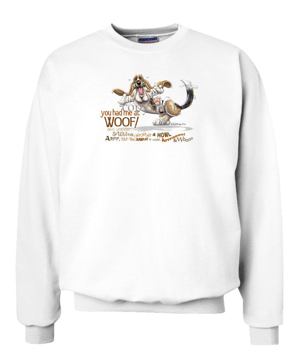 Basset Hound - You Had Me at Woof - Sweatshirt