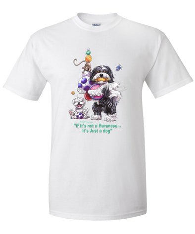 Havanese - Not Just A Dog - T-Shirt