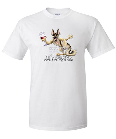 German Shepherd - It's Drinking Alone 2 - T-Shirt