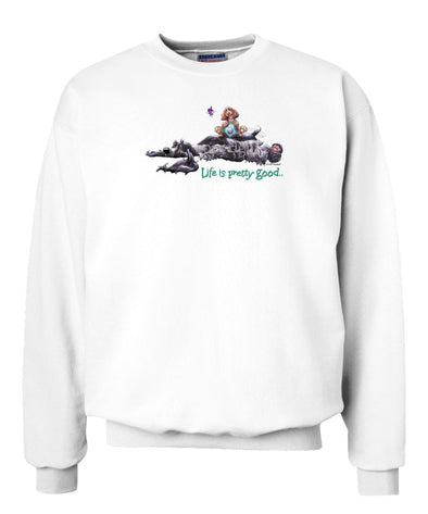 English Cocker Spaniel - Life Is Pretty Good - Sweatshirt