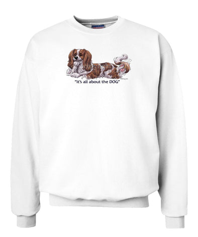 Cavalier King Charles - All About The Dog - Sweatshirt