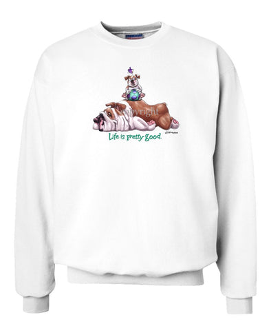 Bulldog - Life Is Pretty Good - Sweatshirt
