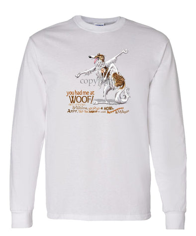 Borzoi - You Had Me at Woof - Long Sleeve T-Shirt