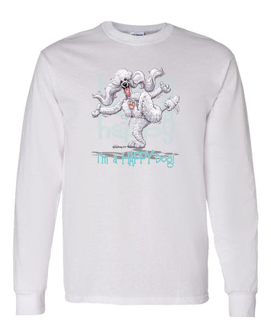 Poodle  White - 3 - Who's A Happy Dog - Long Sleeve T-Shirt