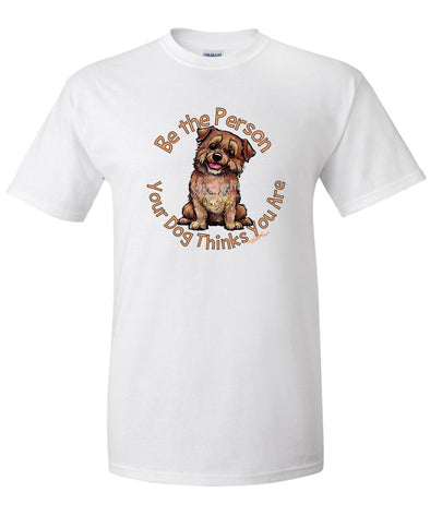 Norfolk Terrier - Be The Person - T-Shirt