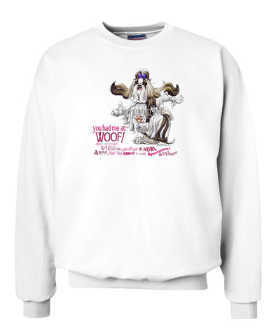 Shih Tzu - You Had Me at Woof - Sweatshirt