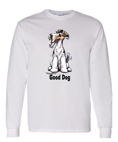 Wire Fox Terrier - Good Dog - Long Sleeve T-Shirt