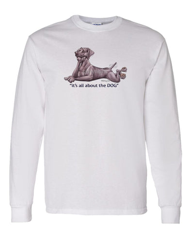Weimaraner - All About The Dog - Long Sleeve T-Shirt