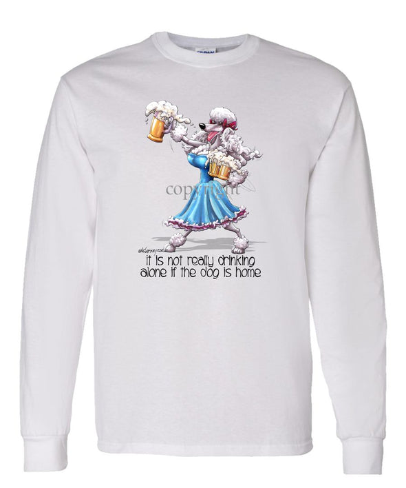 Poodle  White - It's Not Drinking Alone - Long Sleeve T-Shirt