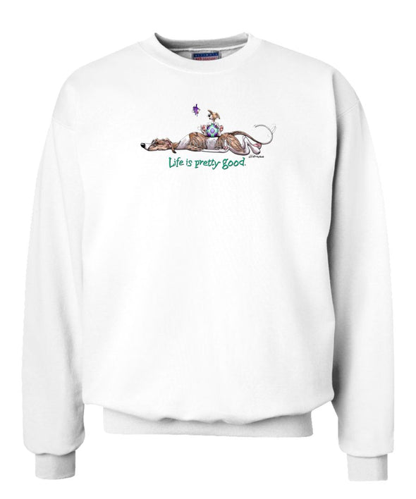 Whippet - Life Is Pretty Good - Sweatshirt