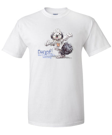 Old English Sheepdog - Dance Like Everyones Watching - T-Shirt