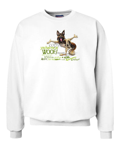 Belgian Tervuren - You Had Me at Woof - Sweatshirt