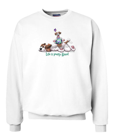 Parson Russell Terrier - Life Is Pretty Good - Sweatshirt