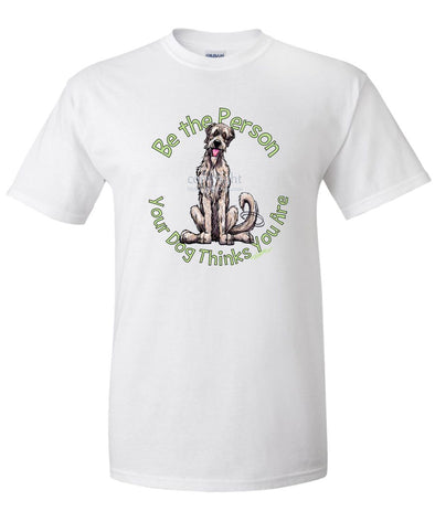 Irish Wolfhound - Be The Person - T-Shirt