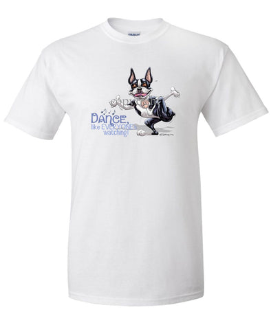 Boston Terrier - Dance Like Everyones Watching - T-Shirt