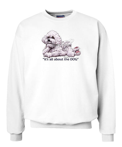 Bichon Frise - All About The Dog - Sweatshirt