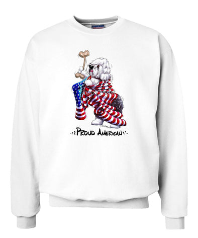 Old English Sheepdog - Proud American - Sweatshirt