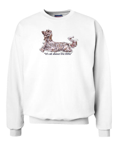 English Setter - All About The Dog - Sweatshirt