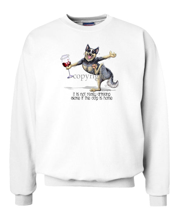 Australian Cattle Dog - It's Drinking Alone 2 - Sweatshirt