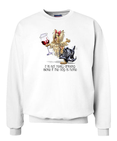 Yorkshire Terrier - It's Drinking Alone 2 - Sweatshirt
