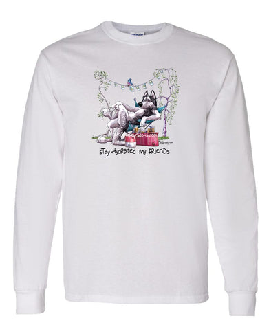 Siberian Husky - Stay Hydrated - Mike's Faves - Long Sleeve T-Shirt