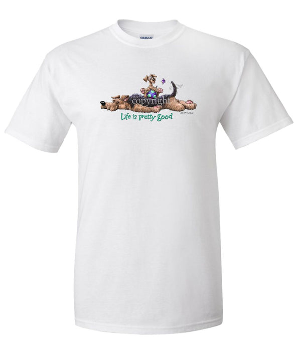 Airedale Terrier - Life Is Pretty Good - T-Shirt