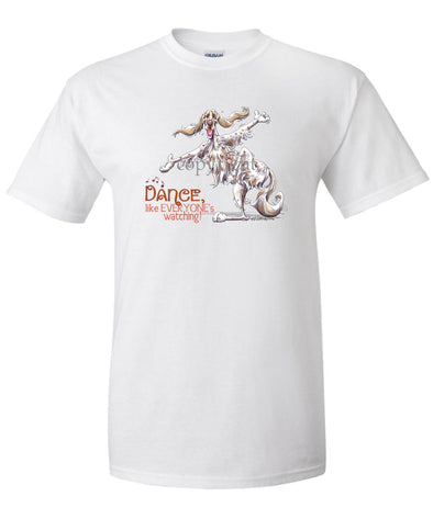 English Setter - Dance Like Everyones Watching - T-Shirt