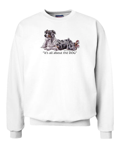 Australian Shepherd  Blue Merle - All About The Dog - Sweatshirt