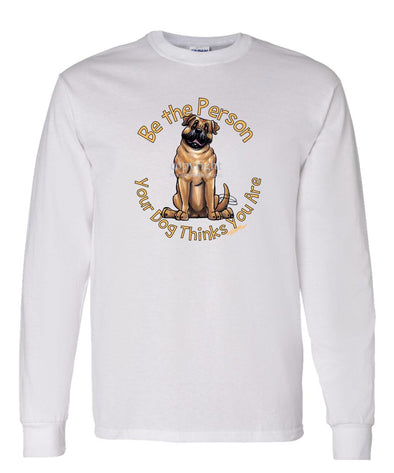 Bullmastiff - Be The Person - Long Sleeve T-Shirt