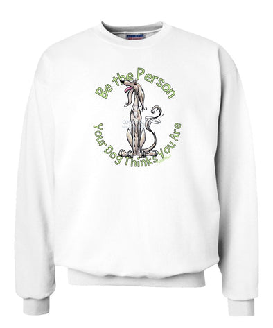 Saluki - Be The Person - Sweatshirt