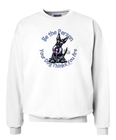 Scottish Terrier - Be The Person - Sweatshirt