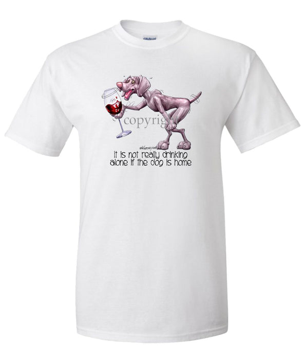 Weimaraner - It's Not Drinking Alone - T-Shirt