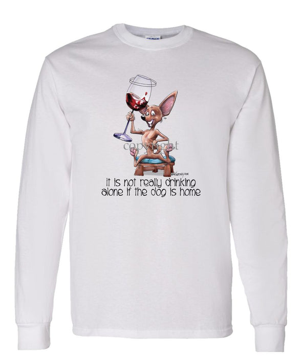 Chihuahua  Smooth - It's Not Drinking Alone - Long Sleeve T-Shirt