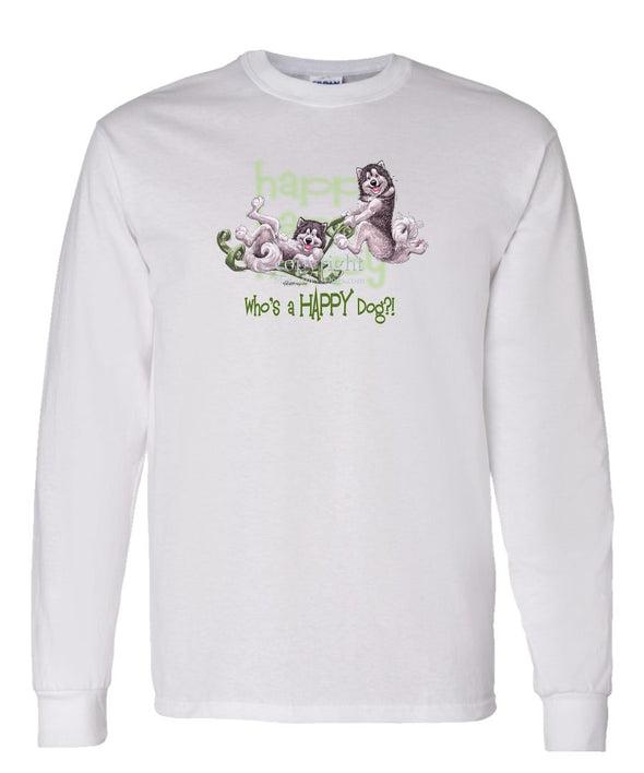 Alaskan Malamute - Who's A Happy Dog - Long Sleeve T-Shirt