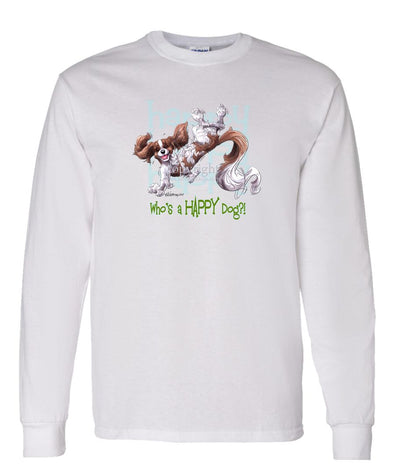 Cavalier King Charles  Blenheim - Who's A Happy Dog - Long Sleeve T-Shirt
