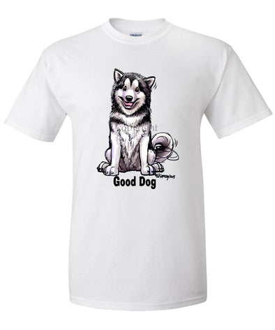 Alaskan Malamute - Good Dog - T-Shirt