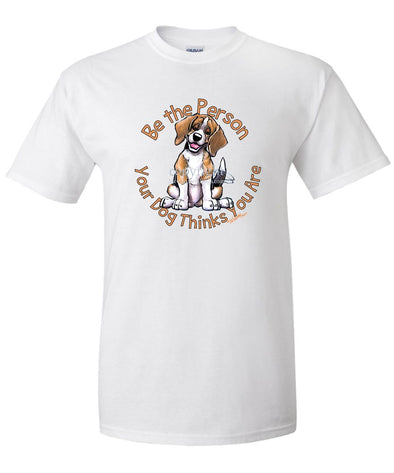 Beagle - Be The Person - T-Shirt