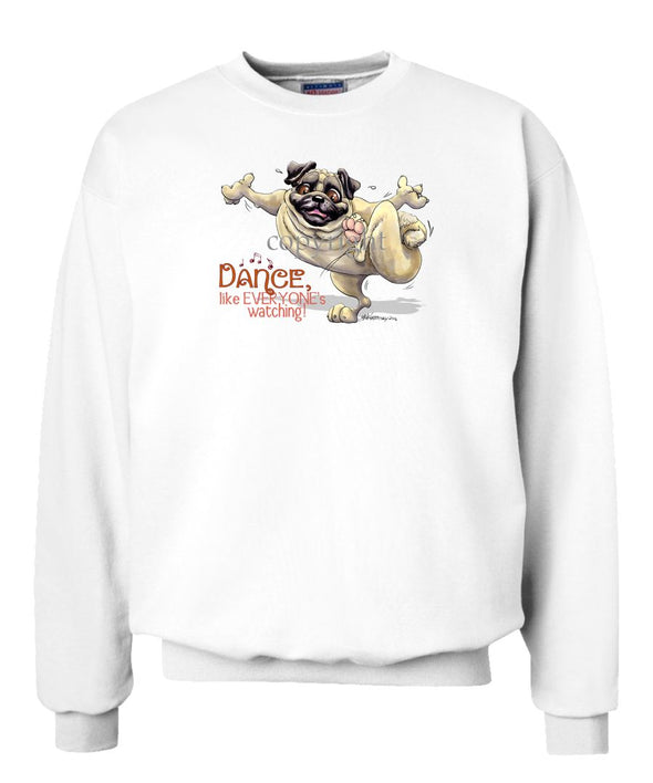 Pug - Dance Like Everyones Watching - Sweatshirt