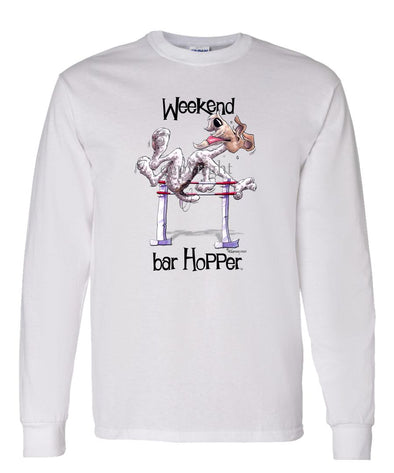 Wire Fox Terrier - Weekend Barhopper - Long Sleeve T-Shirt