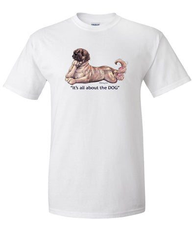 Mastiff - All About The Dog - T-Shirt