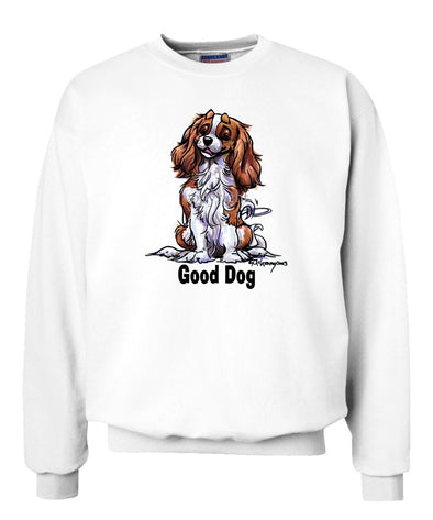 Cavalier King Charles - Good Dog - Sweatshirt