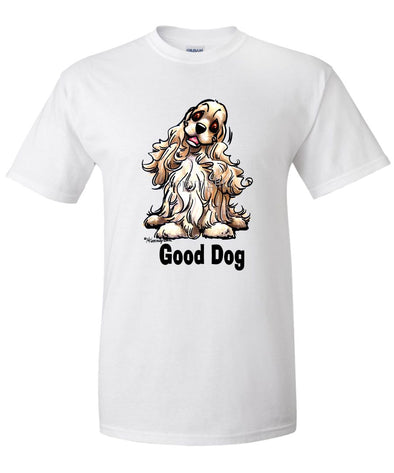 Cocker Spaniel - Good Dog - T-Shirt