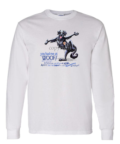 Flat Coated Retriever - You Had Me at Woof - Long Sleeve T-Shirt